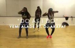 Do As I Do - Yemi Alade ft. DJ Arafat