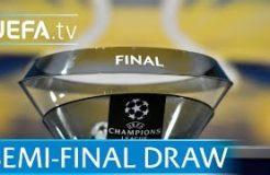 UEFA Champions League 2017/18 semi-final draw in full